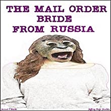 The Mail Order Bride from Russia Audiobook by Jeffrey Jeschke Narrated by Jerrod Barth