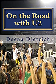 My U2 memoir about the 75 (now 100) U2 shows I've been to ZooTV to 360 and all the places I've been to and the the people I've met along the way.