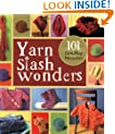 Yarn Stash Wonders: 101 Yarn-Shop Favourites