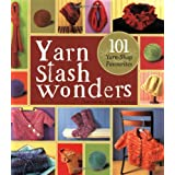 Yarn Stash Wonders: 101 Yarn-Shop Favouritesby Judith Durant