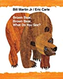 Image of Brown Bear, Brown Bear, What Do You See?: 40th Anniversary Edition (Brown Bear and Friends)