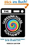 The Supernatural Housewife: How to do...