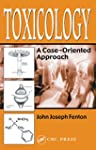Toxicology: A Case-Oriented Approach