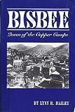 Bisbee: Queen of the Copper Camps