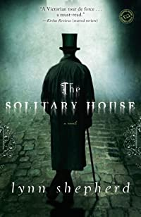 The Solitary House: A Novel by Lynn Shepherd ebook deal