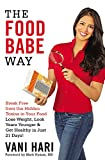 img - for The Food Babe Way: Break Free from the Hidden Toxins in Your Food and Lose Weight, Look Years Younger, and Get Healthy in Just 21 Days! book / textbook / text book