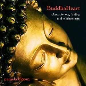 BuddhaHeart: Chants for Love, Healing & Enlightenment