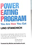 Power Eating Program: You Are How You Eat