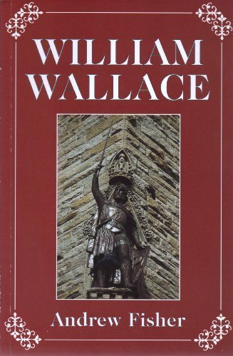 the life and struggles of william wallace of scotland The life and legend of william wallace this is the beginning of the struggles between scotland and wallace murders william heselrig,the english sheriff.