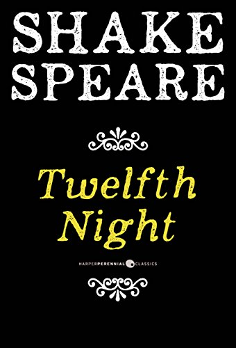 William Shakespeare - Twelfth Night; or What You Will: A Comedy