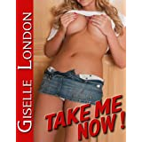 Take Me Now! (A Hot Wife's Beginning) (Tales of a Hot Wife Book 1)by Giselle London