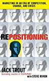 REPOSITIONING:  Marketing in an Era of Competition, Change and Crisis (0071635599) by Trout, Jack