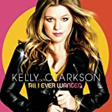 KELLY CLARKSON-ALL I EVER WANTED
