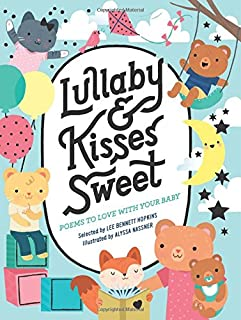 Book Cover: Lullaby and Kisses Sweet: Poems to Love with Your Baby
