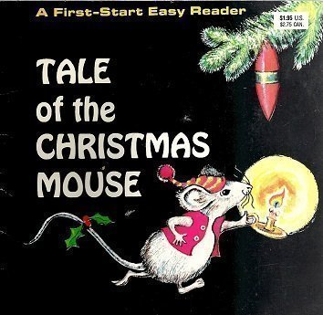 Tale of the Christmas Mouse (A First-Start Easy Reader)
