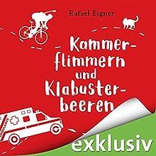Kammerflimmern und Klabusterbeeren Hörbuch von Rafael Eigner Gesprochen von: Svantje Wascher, Robert Frank