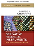 img - for Introduction to Derivative Financial Instruments, Chapter 12 - Futures and Forwards (McGraw-Hill Finance & Investing) book / textbook / text book