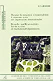 img - for Remedies and Responsibility for the Actions of International Organizations /Mesures de Reparation Et Responsabilite a Raison Des Actes Des Organisatio (Colloques / Workshops Law Books of the Academy) book / textbook / text book