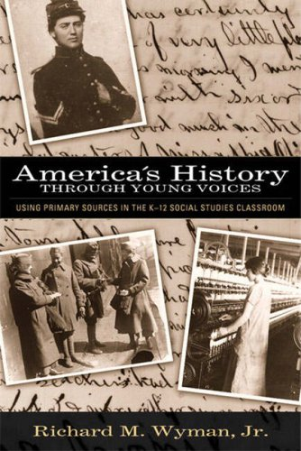 America's History Through Young Voices: Using Primary...
