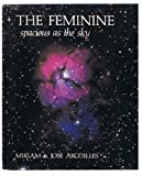 The Feminine (Spacious as the Sky) (0877731136) by Arguelles, Miriam