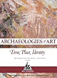 "BOOKS RECEIVED: Sanz, Fiore, and May, eds., ""Archaeologies of Art: Time, Place, and Identity"" (Left Coast Press, 2009)"