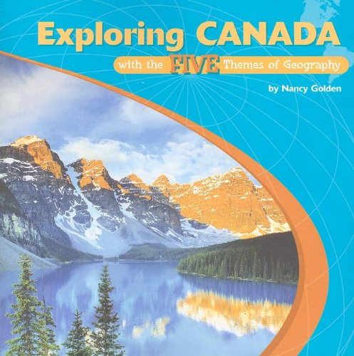 Exploring Canada With the Five Themes of Geography (Library of the Western Hemisphere)