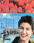 Bread and Tulips / Pane e Tulipani