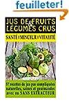 Jus de Fruits et de Legumes Crus: 57...