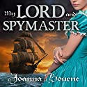 My Lord and Spymaster Audiobook by Joanna Bourne Narrated by Kirsten Potter