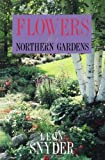 img - for Flowers For Northern Gardens book / textbook / text book