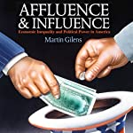Affluence and Influence: Economic Inequality and Political Power in America | Martin Gilens