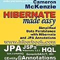 Hibernate Made Easy: Simplified Data Persistence with Hibernate and JPA (Java Persistence API) Annotations