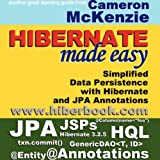 Hibernate Made Easy: Simplified Data Persistence with Hibernate and JPA (Java Persistence API) Annotationsby Cameron Wallace McKenzie
