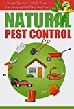 Natural Pest Control - Simple Tips And Tricks To Keep Your Backyard And Plants Bug Free (Natural Pest Control, Easy Ways To Get Rid Of Pest, Natural Ways, ... Ways To Keep Your Backyard Pest Free,)
