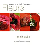 Fleurs : Beaut et style  l'tat pur