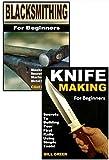 Blacksmithing for Beginners 2-Box Set: Blacksmithing for Beginners, Knife Making for Beginners