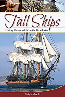 Book Cover: Tall Ships: History Comes to Life on the Great Lakes