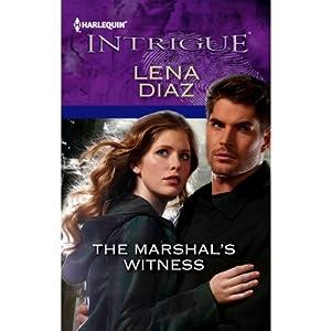 The Marshal's Witness | [Lena Diaz]