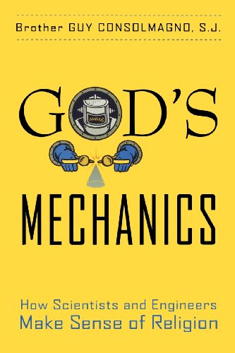 God's Mechanics: How Scientists and Engineers Make Sense...