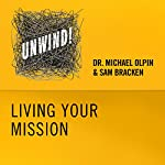 17: Living Your Mission | Michael Olpin,Sam Bracken