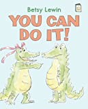 You Can Do It! (I Like to Read Books)