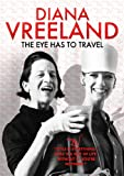 Diana Vreeland: The Eye Has to Travel [DVD] [2011] [Region 1] [US Import] [NTSC]