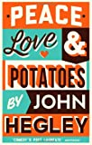 John Hegley Peace, Love & Potatoes