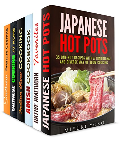 Native Favorites Box Set (6 in 1): Japanese, Native American, Amish, Indian, Chinese, Southern Recipes for Those Who Love to Experiment (Traditional Recipes) by Miyuki Yoko, Sherry Morgan, Suzanne Huff, Eva Mehler, Tina Zhang, Marissa Watson