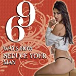 69 Ways How Seduce Your Man | Alexandra Sanchez