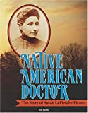 img - for Native American Doctor: The Story of Susan Laflesche Picotte (Trailblazer Biographies) by Jeri Ferris (1991-11-01) book / textbook / text book