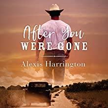 After You Were Gone Audiobook by Alexis Harrington Narrated by Kathleen Early