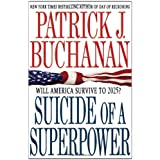 Suicide of a Superpower: Will America Survive to 2025? ~ Patrick J. Buchanan