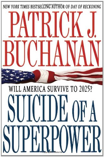 Suicide of a Superpower: Will America Survive to 2025?: Patrick J. Buchanan: 8601401117766: Amazon.com: Books