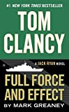 Tom Clancy Full Force and Effect (Jack Ryan Novel)